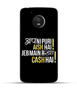 """Apni Puri Aish Hain, Jeb Me Rakha Cash Hain"" Printed Matt Finish Mobile Case for Moto G5"