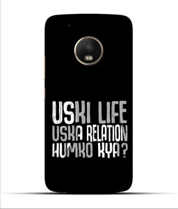 """Uski Life Uska Relation Humko Kya"" Printed Matt Finish Mobile Case for Moto G5 Plus"