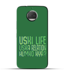 """Uski Life Uska Relation Humko Kya"" Printed Matt Finish Mobile Case for Moto G5s Plus"