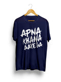 """Apna Khana Aayega"" Printed Pure Cotton Half Sleeve t-shirt (Color options Available)"