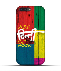 """Abe Delhi See Hoon"" Printed Matt Finish Mobile Case for One Plus Five"
