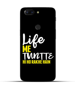 """Life Me Tantte Hi Ho Rakhe Hain"" Printed Matt Finish Mobile Case for One Plus 5T"