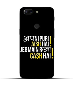 """Apni Puri Aish Hain, Jeb Me Rakha Cash Hain"" Printed Matt Finish Mobile Case for One Plus 5T"