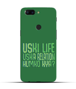 """Uski Life Uska Relation Humko Kya"" Printed Matt Finish Mobile Case for One Plus 5T"