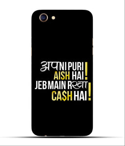 """Apni Puri Aish Hain, Jeb Me Rakha Cash Hain"" Printed Matt Finish Mobile Case for Oppo F5"