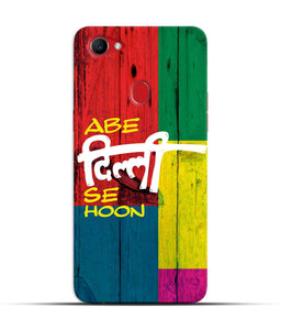 """Abe Delhi See Hoon"" Printed Matt Finish Mobile Case for Oppo F7"