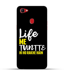 """Life Me Tantte Hi Ho Rakhe Hain"" Printed Matt Finish Mobile Case for Oppo F7"