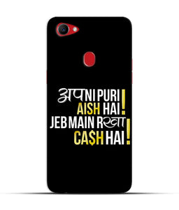 """Apni Puri Aish Hain, Jeb Me Rakha Cash Hain"" Printed Matt Finish Mobile Case for Oppo F7"