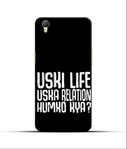 """Uski Life Uska Relation Humko Kya"" Printed Matt Finish Mobile Case for Oppo A37"
