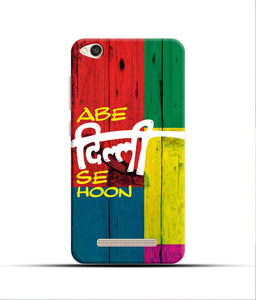 """Abe Delhi See Hoon"" Printed Matt Finish Mobile Case for Redmi 4A"
