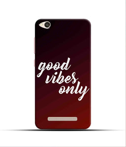 """Good Vibes Only"" Printed Matt Finish Mobile Case for Redmi 4A"