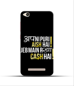 """Apni Puri Aish Hain, Jeb Me Rakha Cash Hain"" Printed Matt Finish Mobile Case for Redmi 4A"