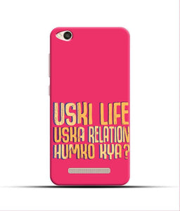"""Uski Life Uska Relation Humko Kya"" Printed Matt Finish Mobile Case for Redmi 4A"