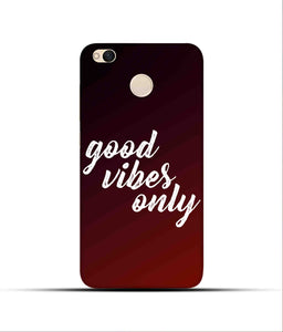 """Good Vibes Only"" Printed Matt Finish Mobile Case for Redmi 4"