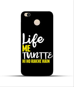 """Life Me Tantte Hi Ho Rakhe Hain"" Printed Matt Finish Mobile Case for Redmi 4"