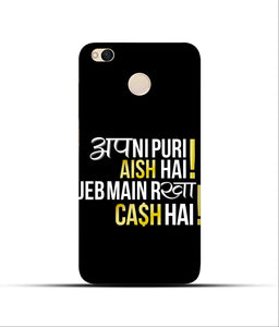 """Apni Puri Aish Hain, Jeb Me Rakha Cash Hain"" Printed Matt Finish Mobile Case for Redmi 4"