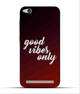 """Good Vibes Only"" Printed Matt Finish Mobile Case for Redmi 5A"