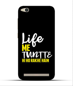 """Life Me Tantte Hi Ho Rakhe Hain"" Printed Matt Finish Mobile Case for Redmi 5A"