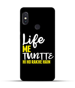 """Life Me Tantte Hi Ho Rakhe Hain"" Printed Matt Finish Mobile Case for Redmi Note 5 Pro"