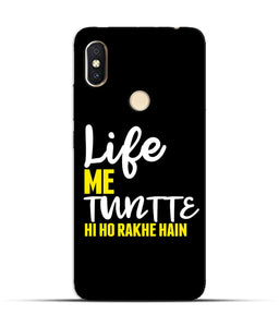 """Life Me Tantte Hi Ho Rakhe Hain"" Printed Matt Finish Mobile Case for Redmi Y2"