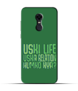 """Uski Life Uska Relation Humko Kya?"" Printed Matt Finish Mobile Case for Redmi Note 5"