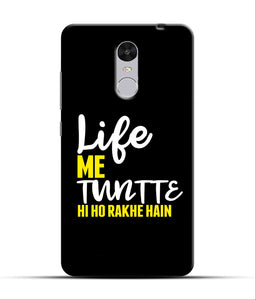 """Life Me Tantte Hi Ho Rakhe Hain"" Printed Matt Finish Mobile Case for Redmi Note 4"