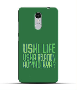 """Uski Life Uska Relation Humko Kya?"" Printed Matt Finish Mobile Case for Redmi Note 4"
