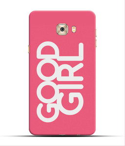 """Good Girl"" Printed Matt Finish Mobile Case for Samsung C7 Pro"