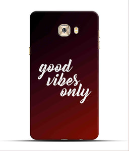 """Good Vibes Only"" Printed Matt Finish Mobile Case for Samsung C7 Pro"
