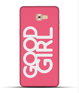 """Good Girl"" Printed Matt Finish Mobile Case for Samsung C9 Pro"