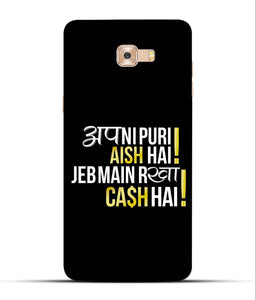 """Apni Puri Aish Hain, Jeb Me Rakha Cash Hain"" Printed Matt Finish Mobile Case for Samsung C9 Pro"