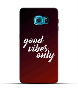 """Good Vibes Only"" Printed Matt Finish Mobile Case for Samsung S7 Edge"