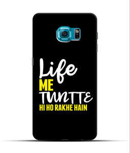 """Life Me Tantte Hi Ho Rakhe Hain"" Printed Matt Finish Mobile Case for Samsung S7 Edge"