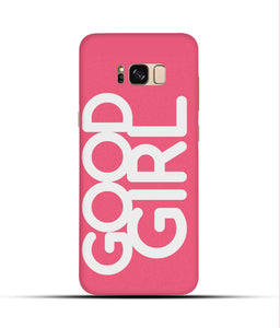 """Good Girl"" Printed Matt Finish Mobile Case for Samsung S8"