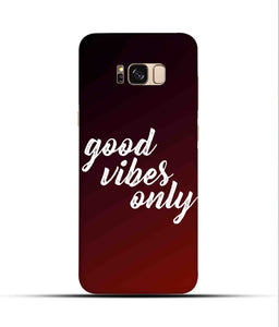 """Good Vibes Only"" Printed Matt Finish Mobile Case for Samsung S8"