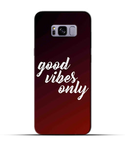 """Good Vibes Only"" Printed Matt Finish Mobile Case for Samsung S8 Plus"