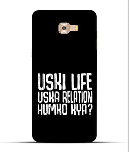 """Uski Life Uska Relation Humko Kya?"" Printed Matt Finish Mobile Case for Samsung C9 Pro"
