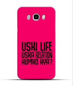"""Uski Life Uska Relation Humko Kya?"" Printed Matt Finish Mobile Case for Samsung J7 2016"
