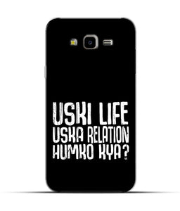 """Uski Life Uska Relation Humko Kya?"" Printed Matt Finish Mobile Case for Samsung J7 Nxt"