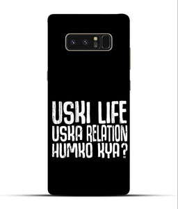 """Uski Life Uska Relation Humko Kya?"" Printed Matt Finish Mobile Case for Samsung Note 8"