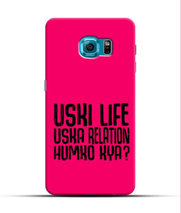 """Uski Life Uska Relation Humko Kya?"" Printed Matt Finish Mobile Case for Samsung S7 Edge"