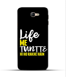 """Life Me Tantte Hi Ho Rakhe Hain"" Printed Matt Finish Mobile Case for Samsung J5 Prime"