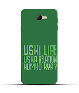 """Uski Life Uska Relation Humko Kya?"" Printed Matt Finish Mobile Case for Samsung J5 Prime"