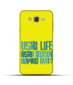 """Uski Life Uska Relation Humko Kya?"" Printed Matt Finish Mobile Case for Samsung J7 2015"