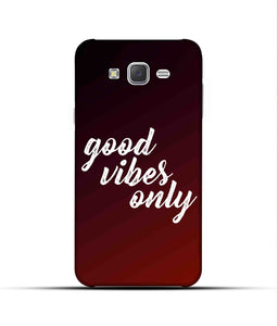 """Good Vibes Only"" Printed Matt Finish Mobile Case for Samsung J7 2015"