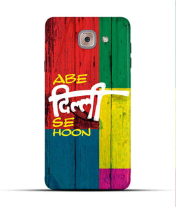 """Abe Delhi See Hoon"" Printed Matt Finish Mobile Case for Samsung J7 Max"