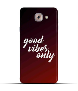 """Good Vibes Only"" Printed Matt Finish Mobile Case for Samsung J7 Max"