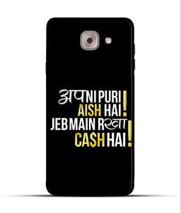 """Apni Puri Aish Hain, Jeb Me Rakha Cash Hain"" Printed Matt Finish Mobile Case for Samsung J7 Max"