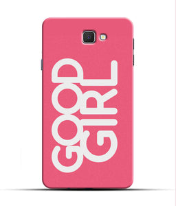 """Good Girl"" Printed Matt Finish Mobile Case for Samsung J7 Prime"
