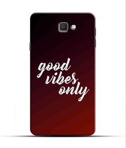 """Good Vibes Only"" Printed Matt Finish Mobile Case for Samsung J7 Prime"